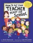 How to Get Your Teacher Ready for School - Book