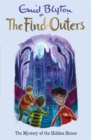 The Find-Outers: The Mystery of the Hidden House : Book 6 - Book