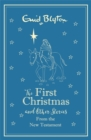 The First Christmas and Other Bible Stories From the New Testament - Book