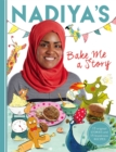 Nadiya's Bake Me a Story : Fifteen Stories and Recipes for Children - Book