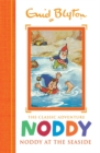 Noddy Classic Storybooks: Noddy at the Seaside : Book 7 - Book