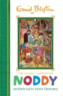 Noddy Classic Storybooks: Noddy Gets into Trouble : Book 10 - Book