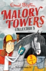 Malory Towers Collection 3 : Books 7-9 - eBook