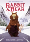 Rabbit and Bear: A Bad King is a Sad Thing : Book 5 - Book