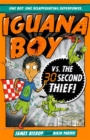 Iguana Boy vs. The 30 Second Thief : Book 2 - Book