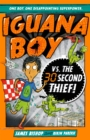Iguana Boy vs. The 30 Second Thief : Book 2 - eBook