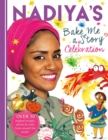 Nadiya's Bake Me a Celebration Story : Thirty recipes and activities plus original stories for children - Book