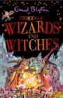 Stories of Wizards and Witches : Contains 25 classic Blyton Tales - eBook