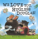 We Love You, Hugless Douglas! - Book