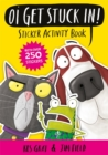 Oi Get Stuck In! Sticker Activity Book - Book