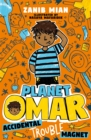 Planet Omar: Accidental Trouble Magnet : Book 1 - Book