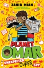 Planet Omar: Unexpected Super Spy : Book 2 - Book