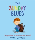 The Sunday Blues : Say goodbye to back to school worries! - Book