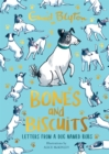 Bones and Biscuits : Letters from a Dog Named Bobs - Book