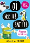 Oi See It! Say It! : Phonics Sticker Fun - Book