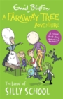 A Faraway Tree Adventure: The Land of Silly School : Colour Short Stories - Book