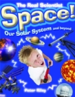 The Real Scientist: Space-Our Solar System and Beyond - Book