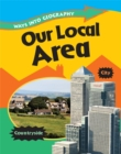 Ways into Geography: Our Local Area - Book