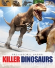 Prehistoric Safari: Killer Dinosaurs - Book