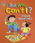 Our Emotions and Behaviour: But Why Can't I? - A book about rules - Book
