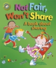 Our Emotions and Behaviour: Not Fair, Won't Share - A book about sharing - Book