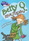 Race Further with Reading: Betty Q Investigates - Book