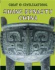 Great Civilisations: Shang Dynasty China - Book