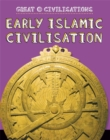Great Civilisations: Early Islamic Civilisation - Book
