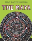 Great Civilisations: The Maya - Book