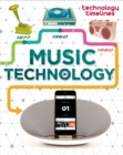 Technology Timelines: Music Technology - Book