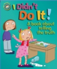 I Didn't Do It!: A book about telling the truth - Book