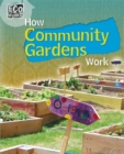 Eco Works: How Community Gardens Work - Book