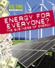 Big-Time Business: Energy for Everyone?: The Business of Energy - Book