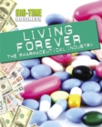 Big-Time Business: Living Forever: The Pharmaceutical Industry - Book