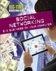 Big-Time Business: Social Networking: Big Business on Your Computer - Book