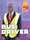 Here to Help: Bus Driver - Book