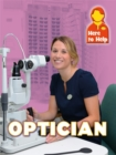 Here to Help: Optician - Book