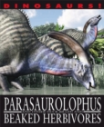 Dinosaurs!: Parasaurolophyus and other Duck-billed and Beaked Herbivores - Book