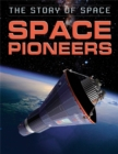 The Story of Space: Space Pioneers - Book