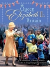 Queen Elizabeth II's Britain : A celebration of British history under its longest reigning monarch - Book