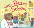 Little Bears Hide and Seek: Little Bears go to School - Book