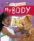 Play and Discover: My Body - Book