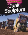 Is It Really Art?: Junk Sculpture - Book