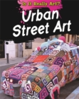 Is It Really Art?: Urban Street Art - Book