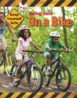 Keep Yourself Safe: Being Safe On A Bike - Book
