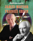 Dynamic Duos of Science: James Watson and Francis Crick - Book