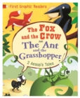 First Graphic Readers: Aesop: the Ant and the Grasshopper & the Fox and the Crow - Book