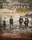 Remembering the Fallen of the First World War - Book