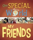 Our Special World: My Friends - Book