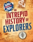 Blast Through the Past: An Intrepid History of Explorers - Book